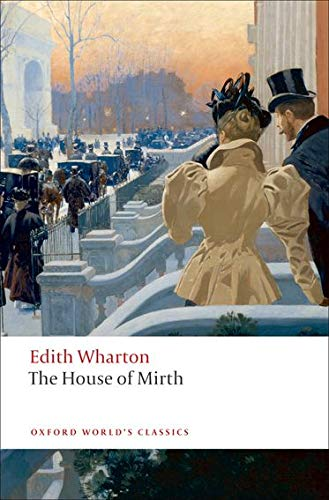 9780199538102: The House of Mirth (Oxford World's Classics)