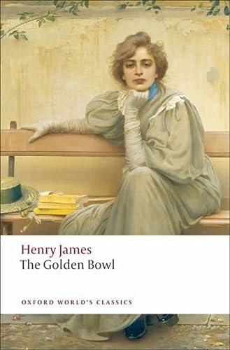 9780199538584: Oxford World's Classics: The Golden Bowl (World Classics)