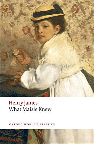 9780199538591: What Maisie Knew (Oxford World's Classics)