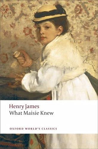 9780199538591: What Maisie Knew (Oxford World's Classics)