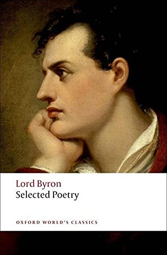 Selected Poetry (Oxford World's Classics): Byron, George Gordon