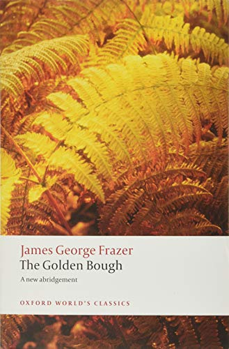 9780199538829: The Golden Bough: A Study in Magic and Religion: A New Abridgement from the Second and Third Editions (Oxford World's Classics)
