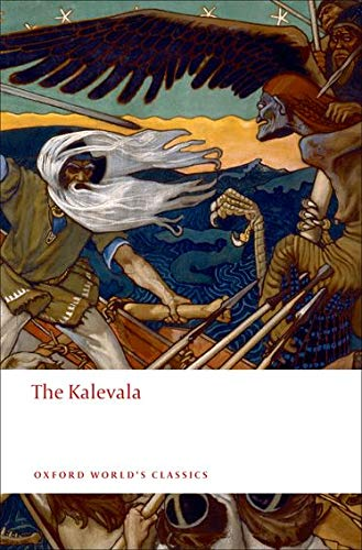 9780199538867: The Kalevala: An Epic Poem after Oral Tradition by Elias Lönnrot (Oxford World's Classics)