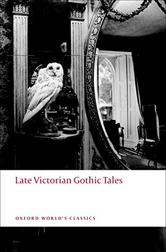 9780199538874: Late Victorian Gothic Tales