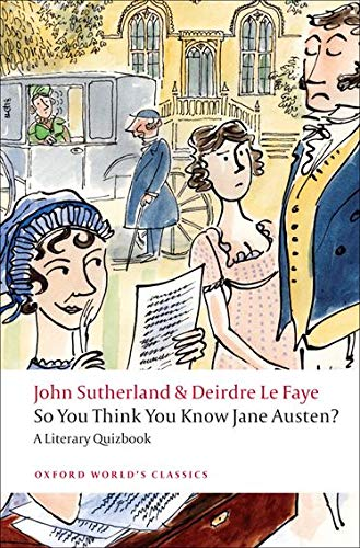 9780199538997: So You Think You Know Jane Austen? A Literary Quizbook (Oxford World's Classics)