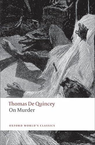 On Murder (Oxford World's Classics): De Quincey, Thomas