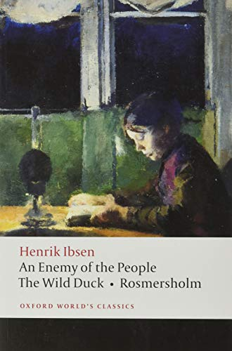 9780199539130: An Enemy of the People; The Wild Duck; Rosmersholm (Oxford World's Classics)