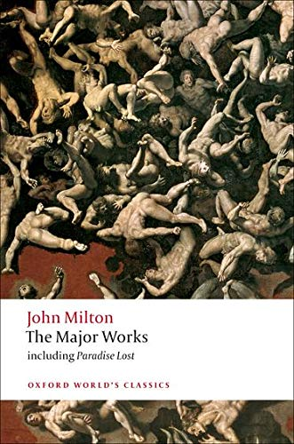 The Major Works (Paperback): Professor John Milton