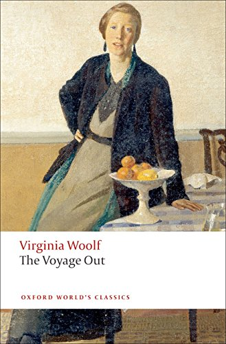 The Voyage Out (Oxford World's Classics): Woolf, Virginia