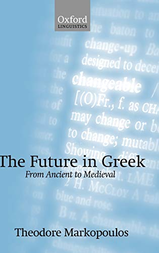 9780199539857: The Future in Greek: From Ancient to Medieval (Oxford Linguistics)