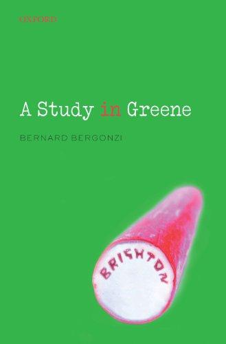 9780199539932: A Study in Greene: Graham Greene and the Art of the Novel