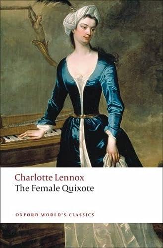 9780199540242: The Female Quixote: or The Adventures of Arabella (Oxford World's Classics)