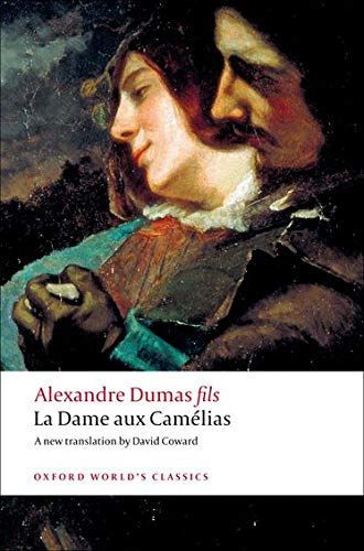 9780199540341: La Dame aux Camélias (Oxford World's Classics)
