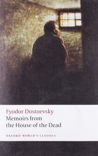 9780199540518: Memoirs from the House of the Dead (Oxford World's Classics)