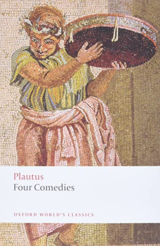 Four Comedies: The Braggart Soldier; The Brothers: Plautus