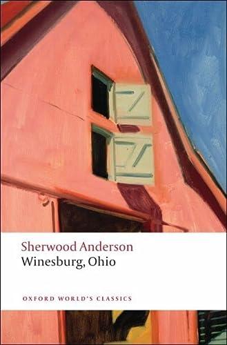 9780199540723: Oxford World's Classics: Winesburg, Ohio (World Classics)