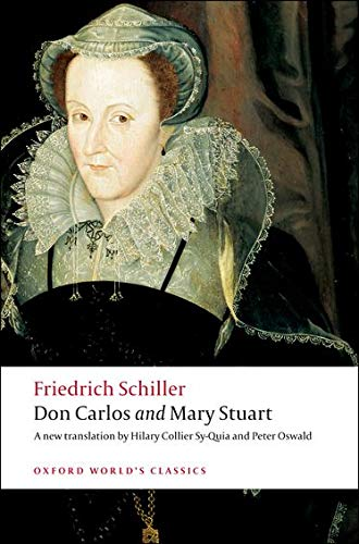 Don Carlos and Mary Stuart (Oxford World's: Schiller, Friedrich; Sy-Quia,