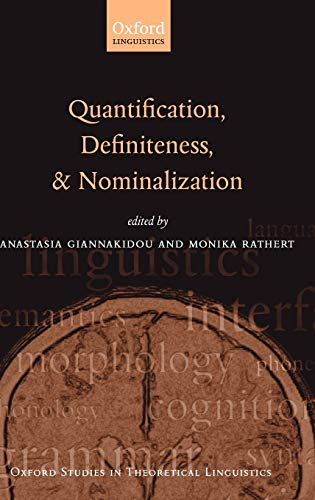 Quantification, Definiteness, and Nominalization: Giannakidou, Anastasia (ed.); rathert, Monica (ed...