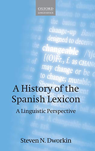 9780199541140: A History of the Spanish Lexicon: A Linguistic Perspective