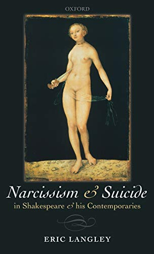 9780199541232: Narcissism and Suicide in Shakespeare and his Contemporaries