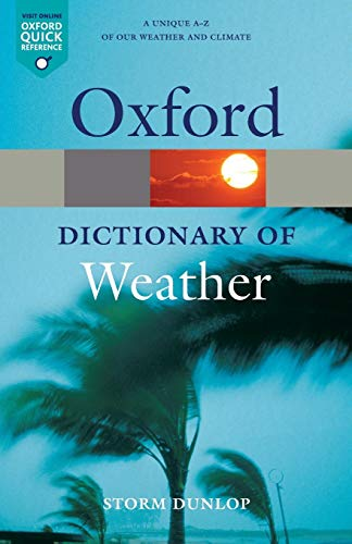 A Dictionary of Weather (Oxford Quick Reference): Dunlop, Storm