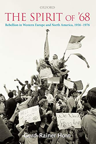 9780199541591: The Spirit of '68: Rebellion in Western Europe and North America, 1956-1976