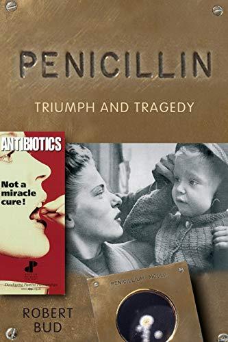 9780199541614: Penicillin: Triumph and Tragedy