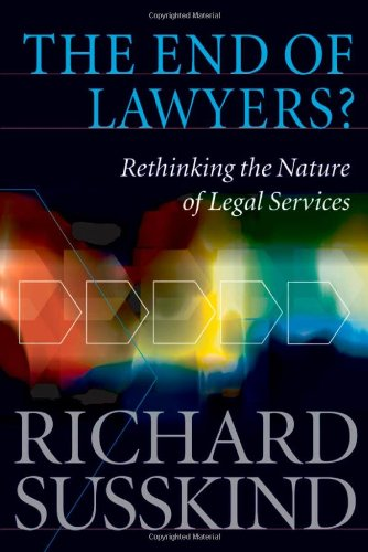 9780199541720: The End of Lawyers?: Rethinking the nature of legal services