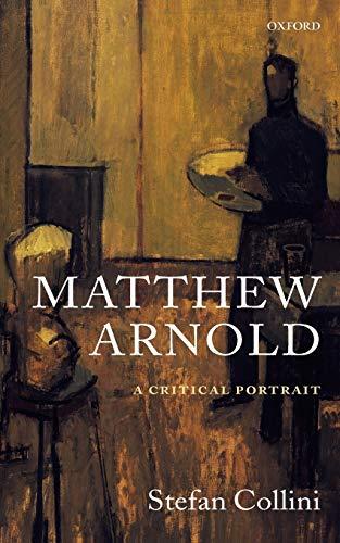 9780199541881: Matthew Arnold: A Critical Portrait
