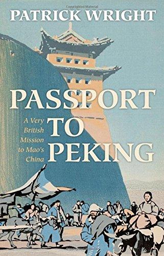 9780199541935: Passport to Peking: A Very British Mission to Mao's China