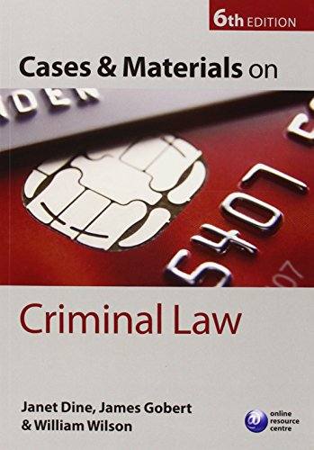 Cases and Materials on Criminal Law: Wilson, William, Gobert,