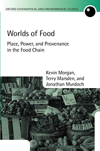 9780199542284: Worlds of Food: Place, Power, and Provenance in the Food Chain (Oxford Geographical and Environmental Studies Series)