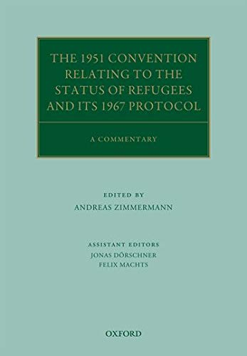 9780199542512: The 1951 Convention Relating to the Status of Refugees and its 1967 Protocol: A Commentary (Oxford Commentaries on International Law)
