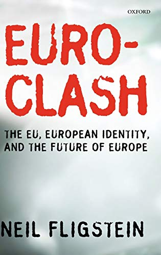 9780199542567: Euroclash: The EU, European Identity, and the Future of Europe