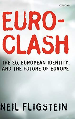 9780199542567: Euroclash: The EU, European Identity, and the Future of Europe