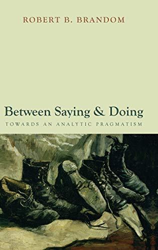 9780199542871: Between Saying and Doing: Towards an Analytic Pragmatism