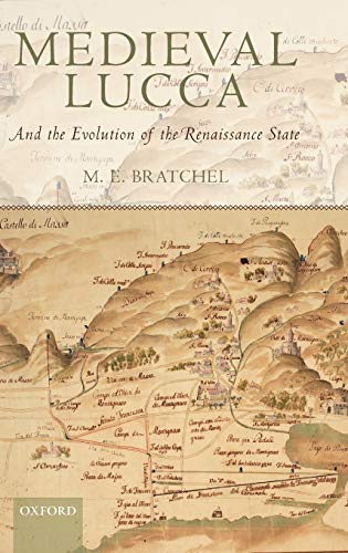 9780199542901: Medieval Lucca: And the Evolution of the Renaissance State
