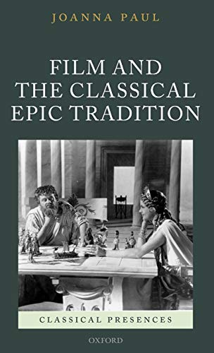 9780199542925: Film and the Classical Epic Tradition (Classical Presences)
