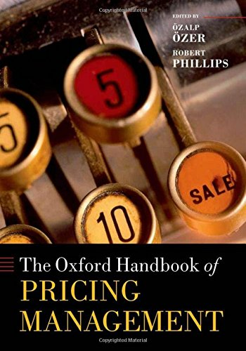 The Oxford Handbook of Pricing Management (Oxford Handbooks in Finance) (0199543178) by Ozalp Ozer; Robert Phillips