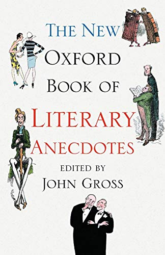 9780199543410: The New Oxford Book of Literary Anecdotes (Oxford Books of Prose & Verse)