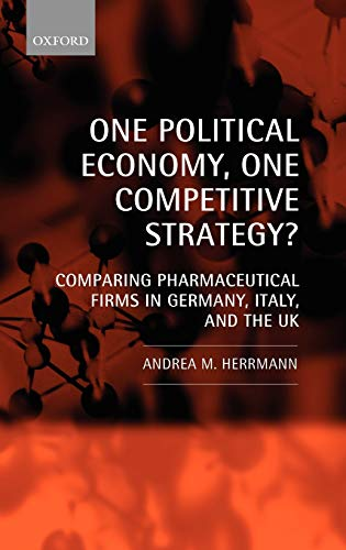 9780199543434: One Political Economy, One Competitive Strategy?: Comparing Pharmaceutical Firms in Germany, Italy, and the UK