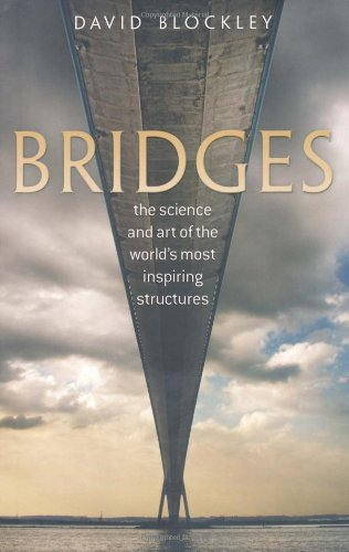 Bridges: The science and art of the: Blockley, David