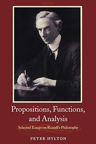 9780199543625: Propositions, Functions, and Analysis: Selected Essays on Russell's Philosophy