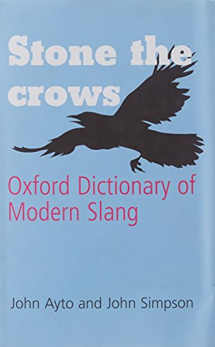 9780199543700: Stone the Crows: Oxford Dictionary of Modern Slang