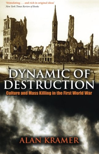 9780199543779: Dynamic of Destruction: Culture and Mass Killing in the First World War