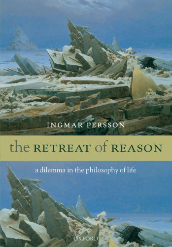 The retreat of reason : a dilemma in the philosophy of life.: Persson, Ingmar.