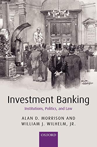9780199544189: Investment Banking: Institutions, Politics, and Law