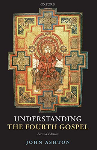 Understanding the Fourth Gospel.: ASHTON, J.,