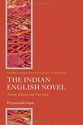 9780199544387: The Indian English Novel: Nation, History, and Narration (Oxford Studies in Postcolonial Literatures)