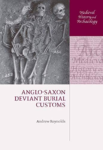 9780199544554: Anglo-Saxon Deviant Burial Customs (Medieval History and Archaeology)